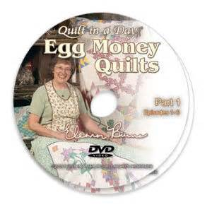 Egg Money Quilts By Eleanor Burns by Egg Money Quilts Dvd With Eleanor Burns Arts