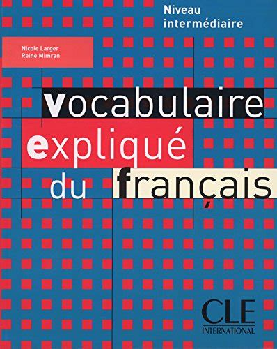 libro vocabulaire expliqu 233 du francais niveau interm 233 diaire di reine mimran nicole larger