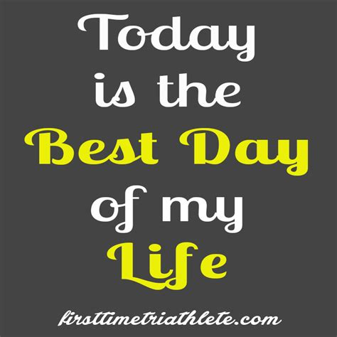 Best Day monday mantra best day of my time triathlete