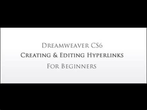 Dreamweaver Tutorial For Beginners Cs6 | dreamweaver cs6 create hyperlinks for beginners youtube