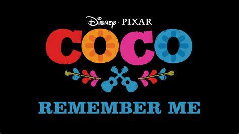 coco song remember me coco lyrics remember me coco remember me ernesto de la