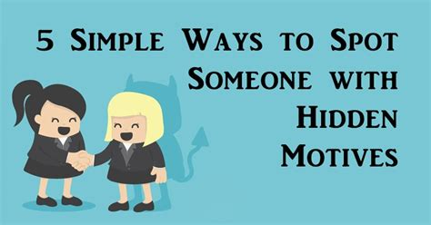 5 Ways To Spot Them by 5 Simple Ways To Spot Someone With Motives David