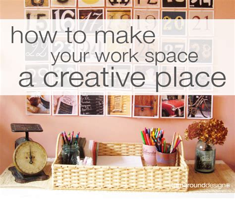 design works at home make your work space a creative place turnaround design