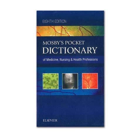 A Guide For The Profession 8e mosbys pocket dictionary of medicine nursing health professions 8e stuff