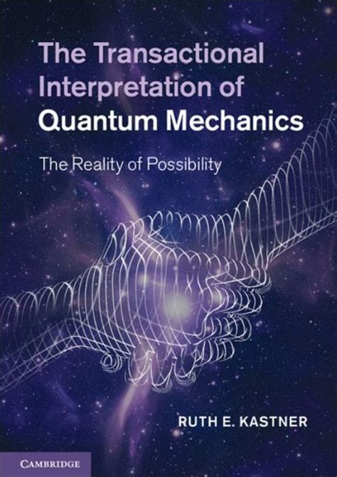 the picture book of quantum mechanics the transactional interpretation of quantum mechanics the