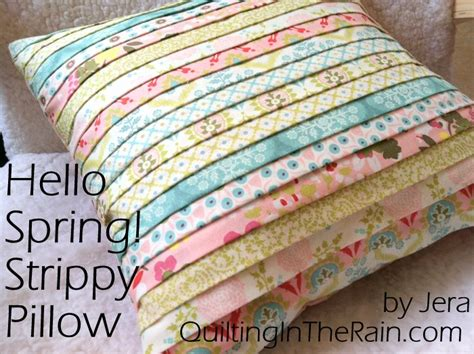 quilting pillow tutorial hello spring strippy pillow tutorial quilting in the rain