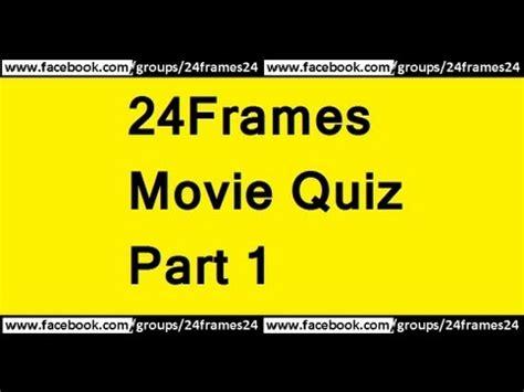 film quiz youtube 24frames movie quiz in malayalam part 1 youtube