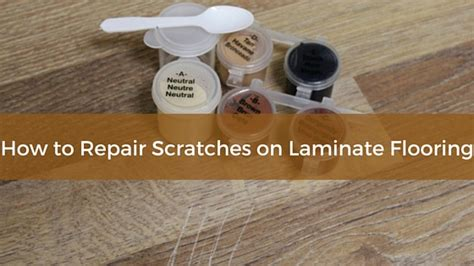 how to repair scratches on laminate flooring