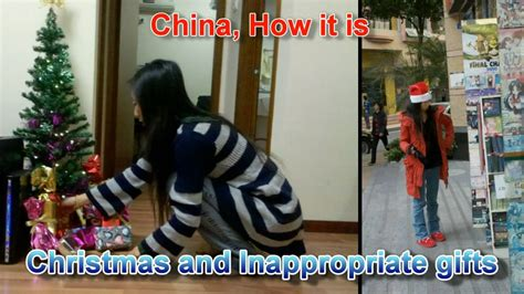china how it is christmas and inappropriate gifts youtube