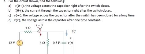 current through capacitor after switch closed for the circuit shown find the following a v 0 chegg