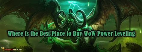 wow power leveling where is the best place to buy wow power leveling before