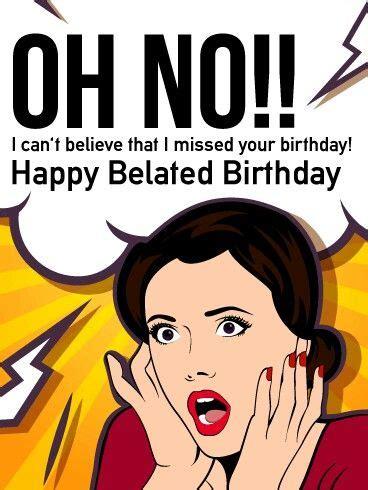Happy Belated Birthday Meme - happy belated birthday wishes and quotes late birthday wishes
