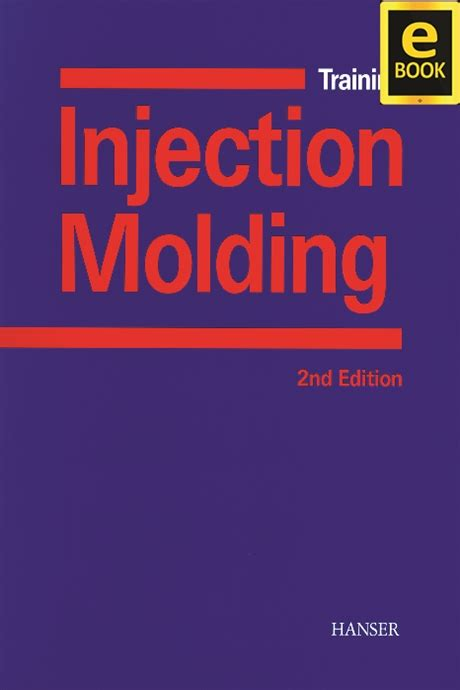 read ebook injection molding free hanserpublications in injection molding 2e