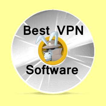 best software vpn what is the best vpn software