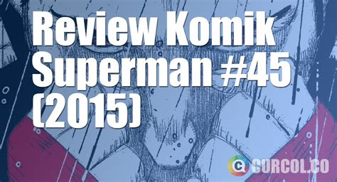 Komik King Colour Komik Berwarna Edisi Pertama review komik superman 45 2015