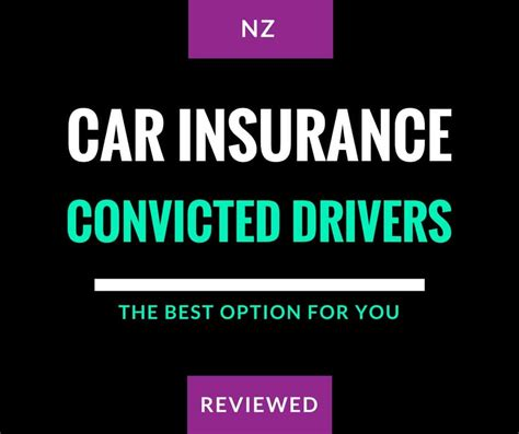 Car Insurance For New Drivers by Best Car Insurance For Convicted Drivers New Zealand