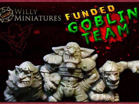 willy miniatures goblin team indiegogo