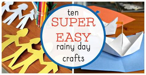 7 rainy day crafts to easy rainy day crafts for that are entertaining