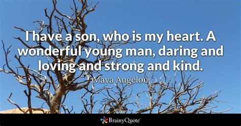 son    heart  wonderful young man daring  loving  strong  kind