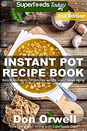 the instant pot soup cookbook best soup recipes for your electric pressure cooker books instant pot recipe book 90 one pot instant pot recipe