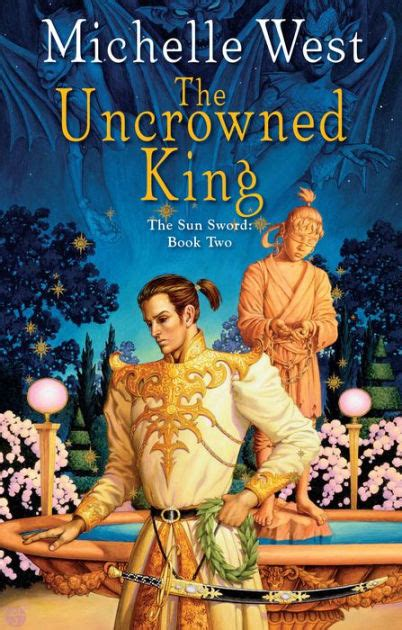 Uncrowned King the uncrowned king sun sword series 2 by west