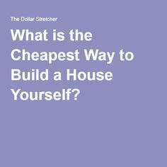 cheapest way to frame build your own home kits my tiny house pinterest