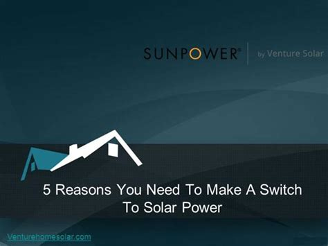 what do you need for solar power 5 reasons you need to make a switch to solar power authorstream