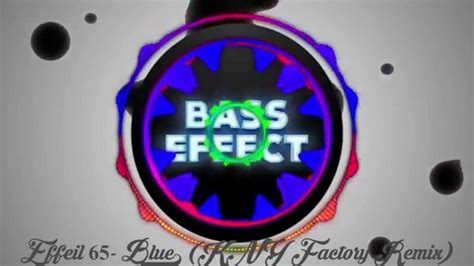 blue kny factory remix bass boosted eiffel 65 eiffel 65 blue kny factory remix bass boosted