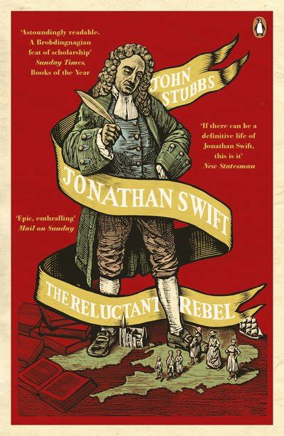jonathan swift the reluctant 0670922056 jonathan swift the reluctant rebel by john stubbs