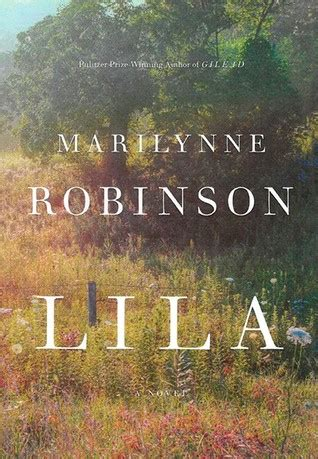 lila  marilynne robinson reviews discussion