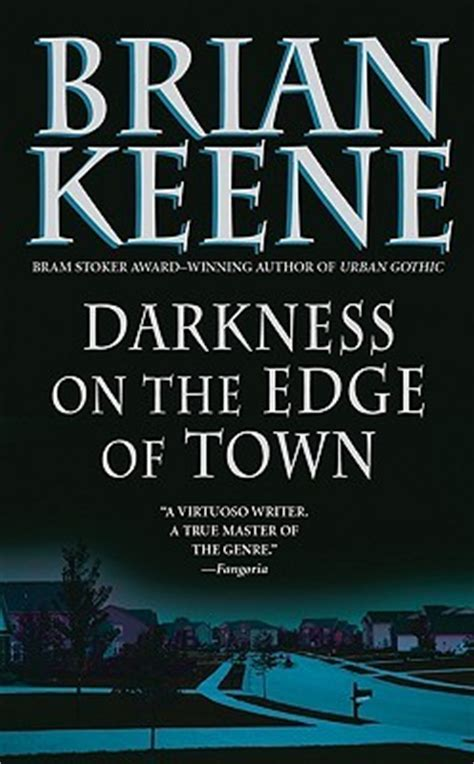 town at the edge of darkness the excoms volume 2 books darkness on the edge of town by brian keene reviews