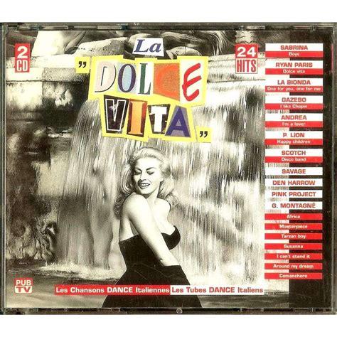 gazebo dolce vita la dolce vita les chansons italiennes les