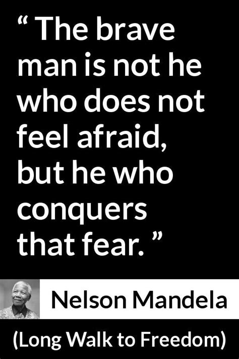 "Nelson Mandela about courage (""Long Walk to Freedom"", 1995"