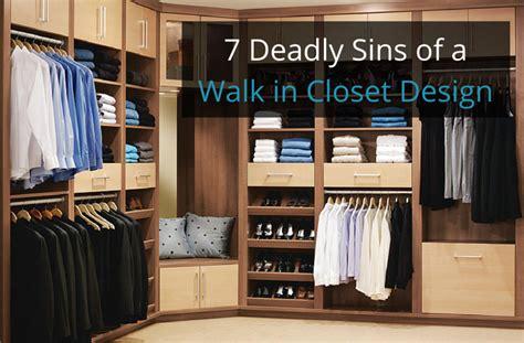 7 deadly sins for a columbus custom walk in closet design 7 deadly sins for a columbus custom walk in closet design