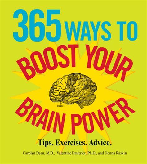 brain power ebook 365 ways to boost your brain power ebook by carolyn dean