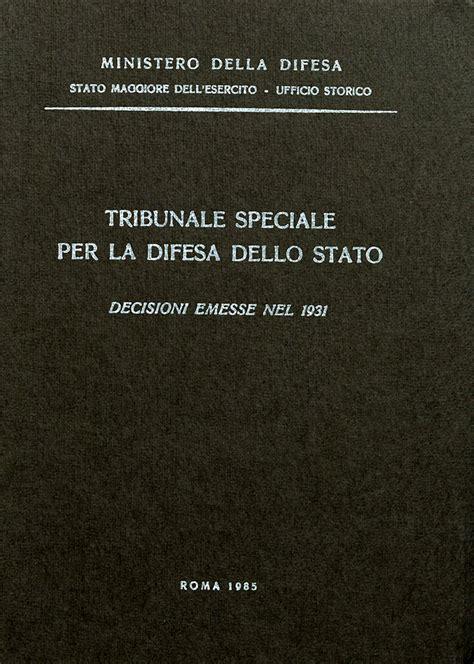 ufficio storico esercito tribunale speciale per la difesa dello stato esercito