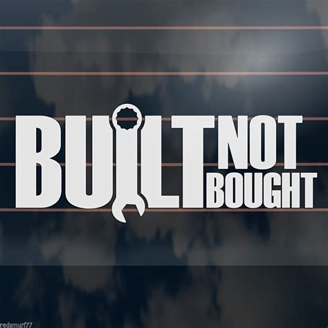 Built Not Bought quot built not bought quot sticker decal motor jdm race drift