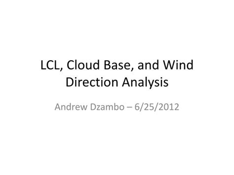 ppt lcl cloud base and wind direction analysis