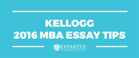 Boston Mba Essay Tips by Expartus Mba Admissions Consulting Kellogg 2016 Mba Essay