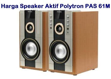 Speaker Aktif Polytron Type Pas 08 harga salon aktif polytron pas 61m dan spesfikasi
