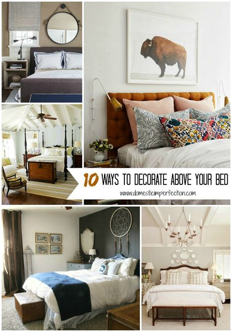 master bedroom art above bed 10 ways to decorate above your bed domestic imperfection