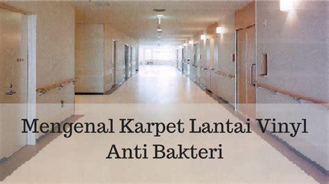 Karpet Vinyl Lantai rizka alyna mengenal karpet lantai vinyl anti bakteri
