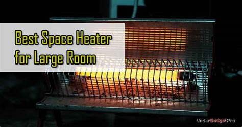 space heater  large room   buyers guide