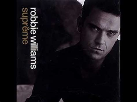 robbie williams supreme robbie williams supreme refrain