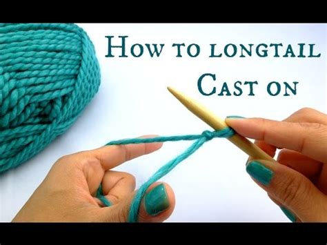 how to cast on knitting needles how to longtail cast on new to knitting start here