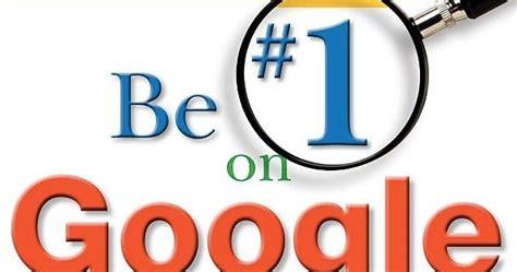 cara membuat website menjadi no 1 di google cara membuat blog menjadi no 1 di pencarian google himan