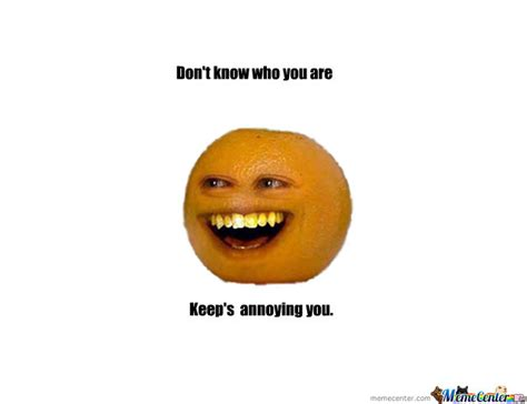 Orange Meme - annoying orange by kakian wong meme center