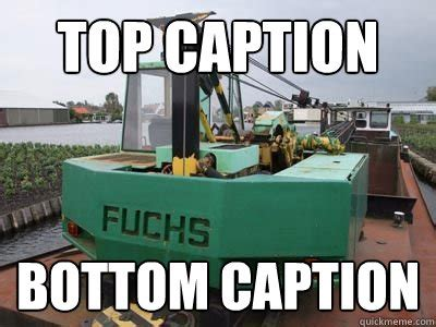 Caption Your Own Meme - top caption bottom caption fuchs quickmeme