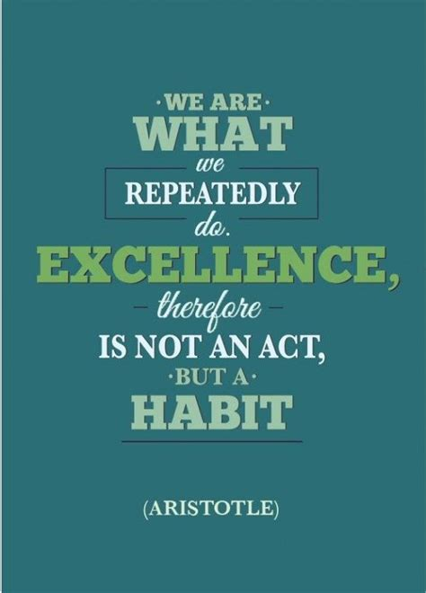 excellence quotes excellence is a habit aristotle quotes quotesgram