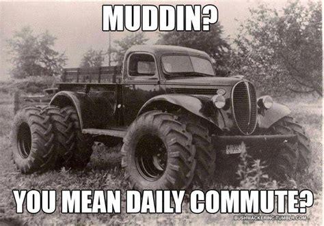 Truck Memes - truck meme lol memes pinterest montana classy